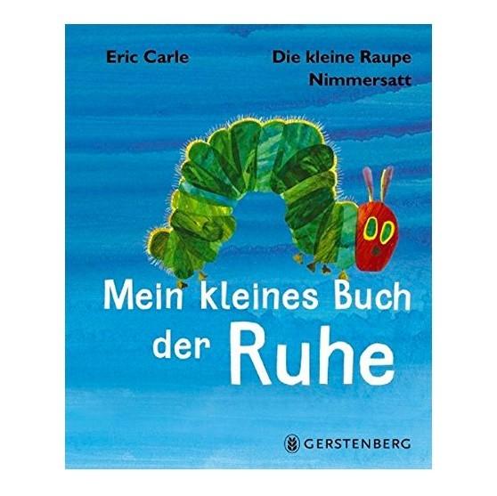 Kinderbuch - Buch der Ruhe - Raupe Nimmersatt