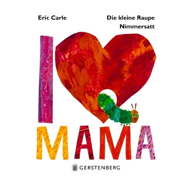 """Kinderbuch - I Love Mama """"Die kleine Raupe Nimmersatt"""""""
