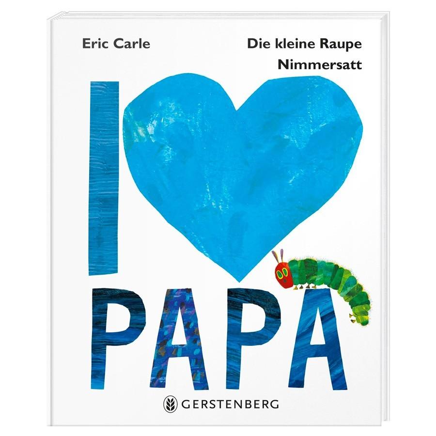"""Kinderbuch - I Love Papa """"Die kleine Raupe Nimmersatt"""""""