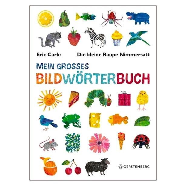 Kinderbuch - Raupe Nimmersatt - Mein großes Bildwörterbuch
