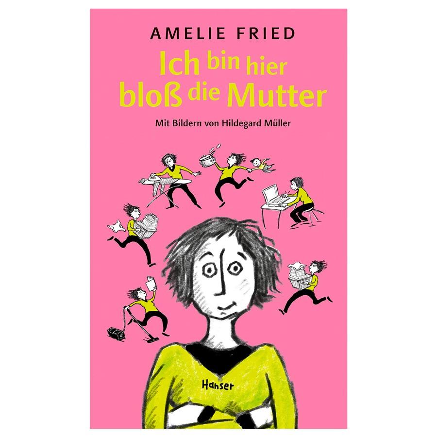 Kinderbuch - Ich bin hier bloß die Mutter