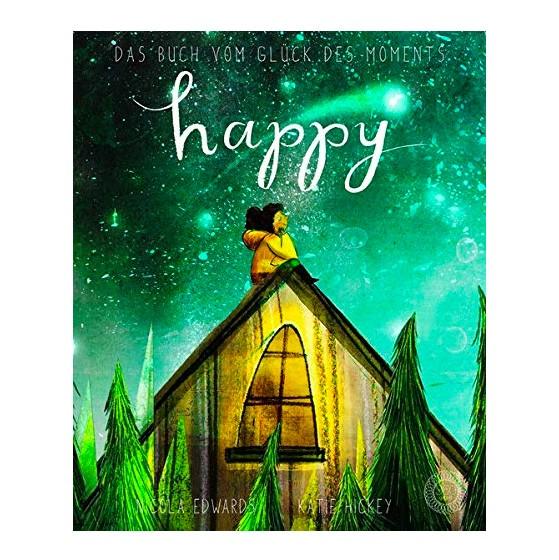 Kinderbuch - Happy - Das Buch vom Glück des Moments